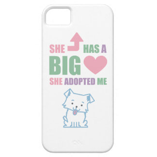 She has a big heart - she adopted me! phone case iPhone 5 case
