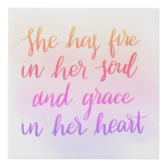 She Has Fire In Her Soul Quote Faux Canvas Print Zazzlecom