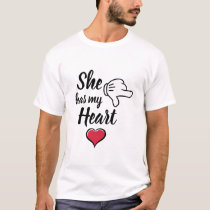 she has my heart couples Valentines T-Shirt