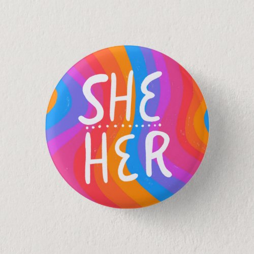 SHE/HER Pronouns Colorful Handlettering Stripes Button