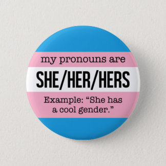 She/Her Pronouns –Transgender Flag Pinback Button