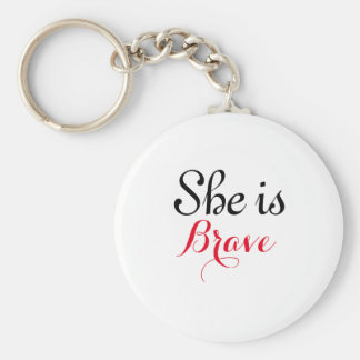 """She is Brave 2.25"""" Basic Button Keychain"""