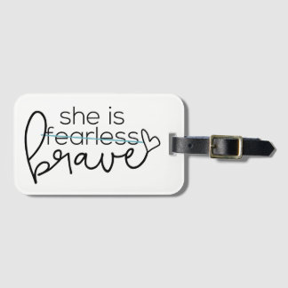 She is BRAVE Luggage Tag