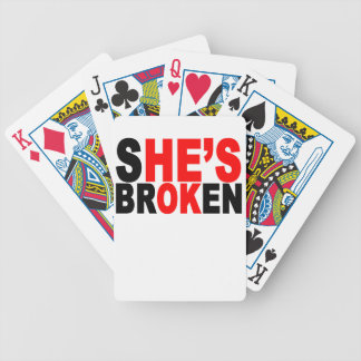 She is broken, he is okay T-Shirts.png Bicycle Card Decks