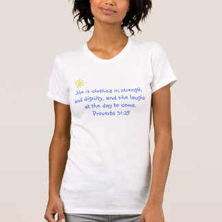 She is clothed in strength and dignity, and laughs tee shirt