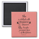 She is Clothed in Strength and Dignity Bible Verse 2 Inch Square Magnet