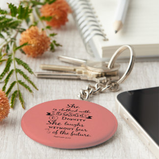 She is Clothed in Strength and Dignity Bible Verse Keychain