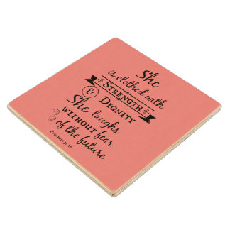 She is Clothed in Strength and Dignity Bible Verse Wooden Coaster