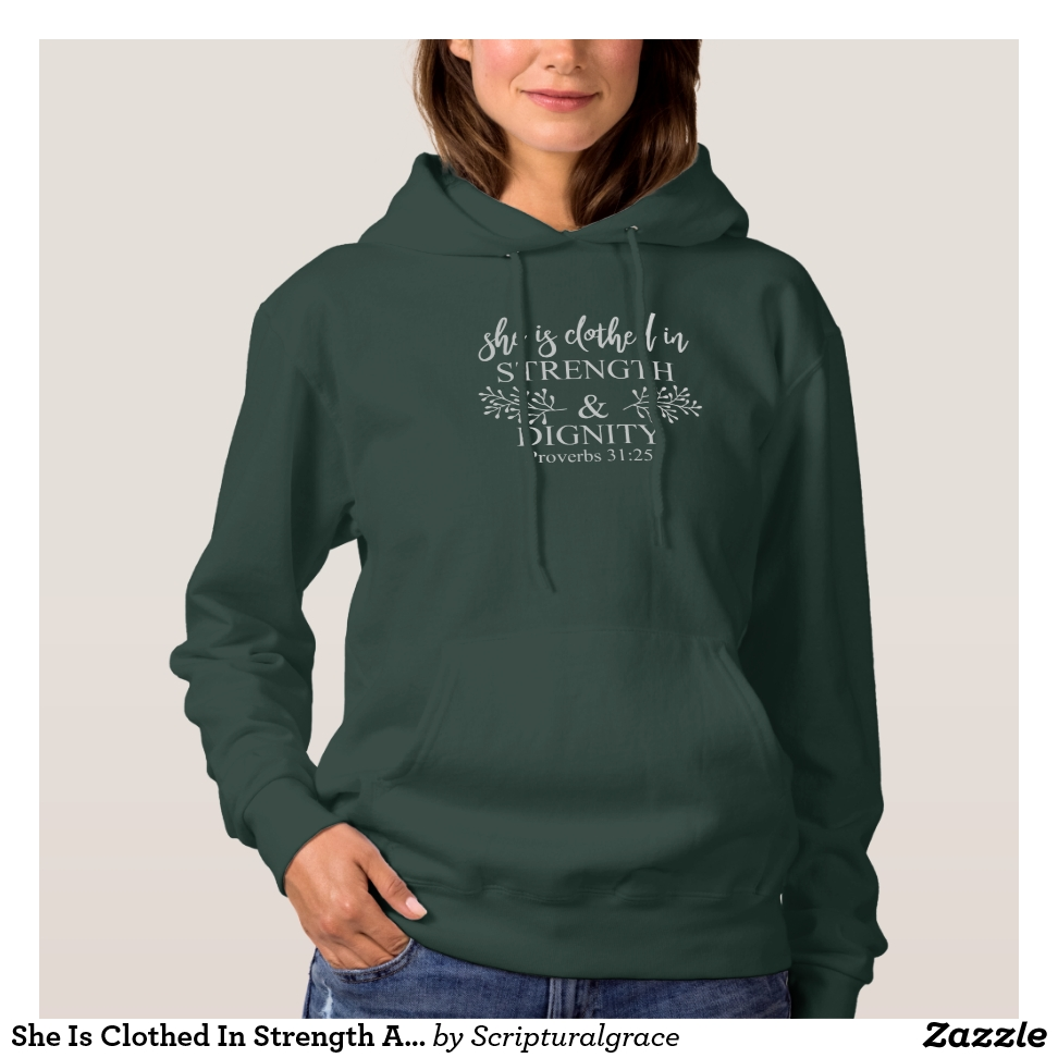 She Is Clothed In Strength And Dignity Proverbs 31 Hoodie - Best Selling Long-Sleeve Street Fashion Shirt Designs