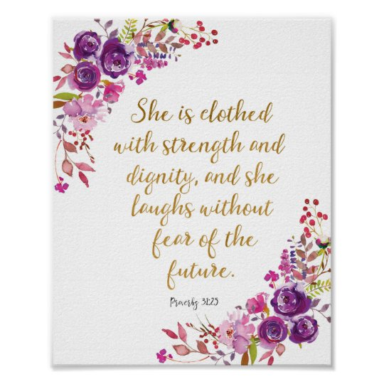 Poster She Is Clothed With Strength: She Is Clothed In Strength And Dignity Proverbs Poster