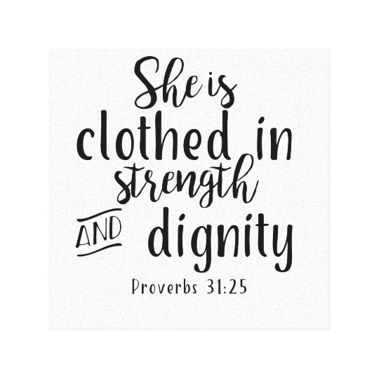 Poster She Is Clothed With Strength: She Is Clothed With Strength And Dignity Prov31:25 Canvas