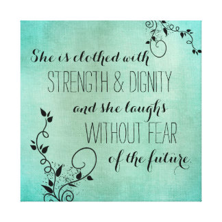 She is clothed with strength and dignity scripture canvas print
