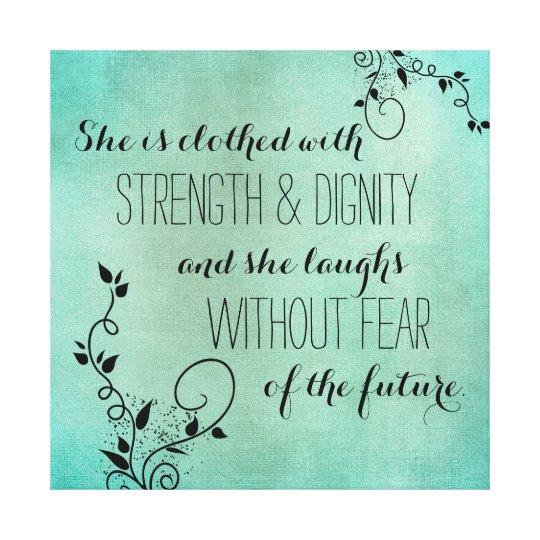Poster She Is Clothed With Strength: She Is Clothed With Strength And Dignity Scripture Canvas