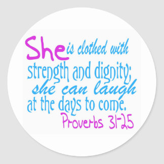 She is clothed with strength and dignity round sticker