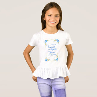 She is clothed with Strength and Dignity T-Shirt