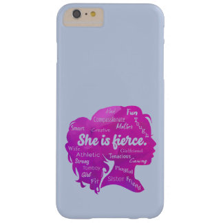 She is Fierce Barely There iPhone 6 Plus Case