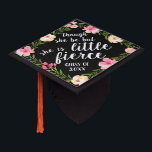 """She is Fierce   Custom Class Year Graduation Cap Topper<br><div class=""""desc"""">Cute grad cap topper features the Shakespeare quote &quot;though she be but little,  she is fierce&quot; in white brush script lettering on a black background adorned with pink watercolor flowers and green foliage. Personalize with your class year.</div>"""