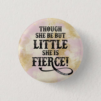 She is Fierce Shakespeare Quote Typography Button