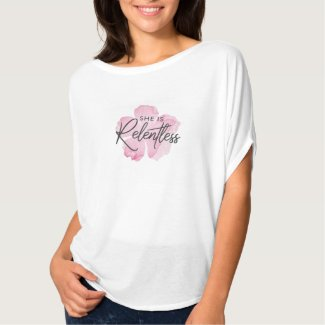 She is Relentless Tshirt