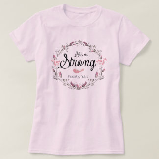 She is Strong Proverbs 31 Bible Verse Quote Tee Shirt