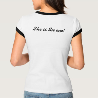 She is the one: Hillary 2016 T-Shirt