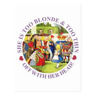 SHE IS TOO BLONDE & TOO THIN - OFF WITH HER HEAD! POSTCARD