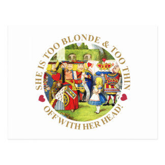 She Is Too Blonde & Too Thin. Off With Her Head! Postcard