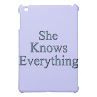 She Knows Everything blu Case For The iPad Mini