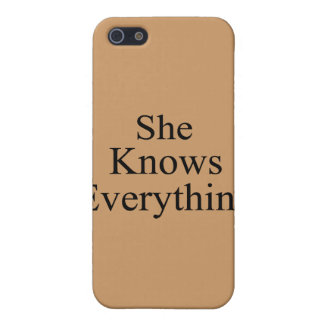 She Knows Everything Case For iPhone SE/5/5s