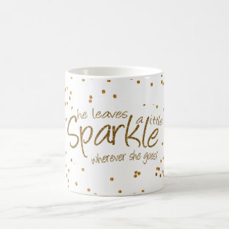 She Leaves a Little Sparkle in Gold & White Coffee Mug