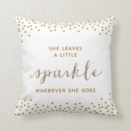 Throw Pillows With Sparkle : She Leaves a Little Sparkle Throw Pillow Zazzle