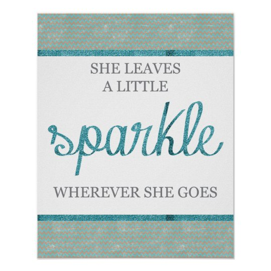 She Leaves a Little Sparkle Wherever She Goes. Poster | Zazzle
