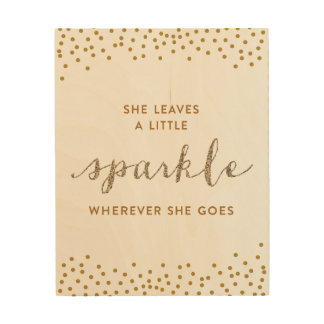She Leaves a Little Sparkle Wood Canvas