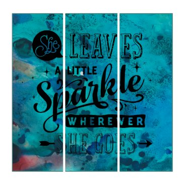 """Art Themed """"She Leaves A Sparkle"""" Triptych Art"""