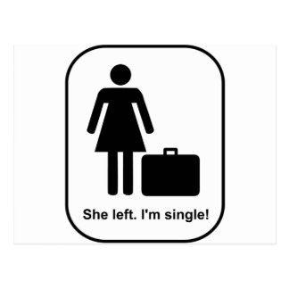 She Left. I'm Single Postcard