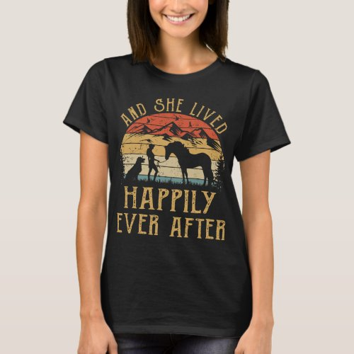 She Lived Happily Ever After Horse Dogs T_Shirt