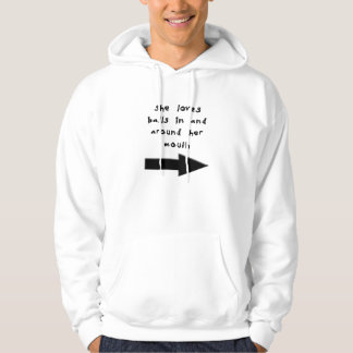 SHE LOVES BALLS IN AND AROUND HER MOUTH HOODIE