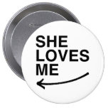 She loves me (left).png 4 inch round button