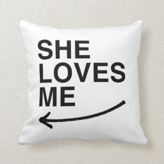 She loves me (left).png throw pillow