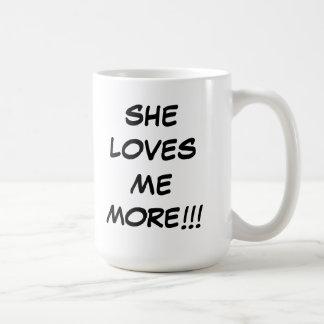 She loves me more merchandise coffee mug