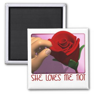 She Loves Me Not Gifts magnet