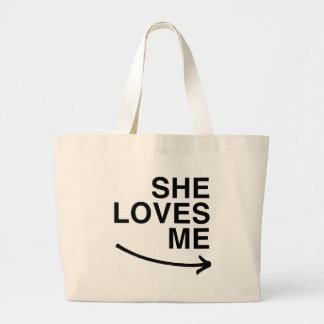 She loves me (right).png tote bags