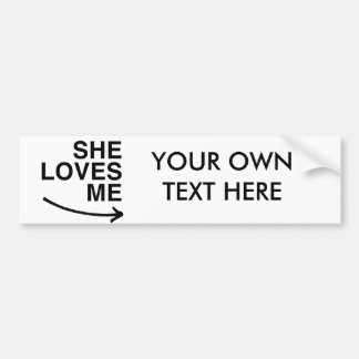 She loves me (right).png car bumper sticker