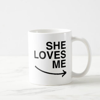 She loves me (right).png coffee mug