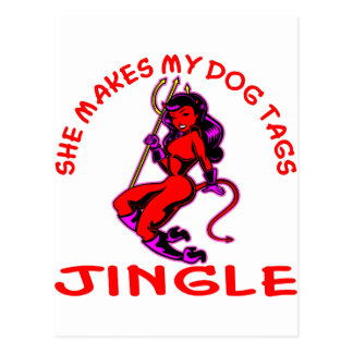 She Makes My Dog Tags Jingle Post Cards
