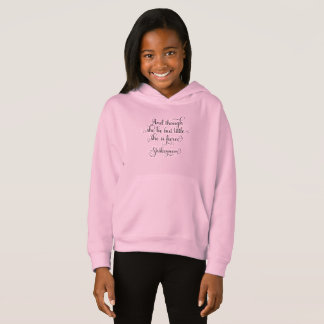 She may be little, but she is fierce. Shakespeare Hoodie