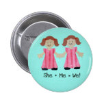 She + Me = We! 2 Inch Round Button