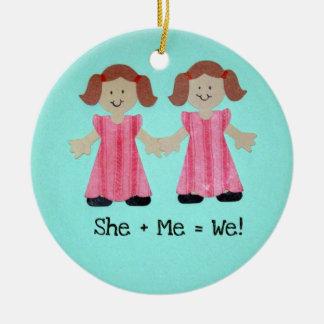 She + Me = We! Ceramic Ornament