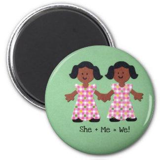She + Me = We Magnet