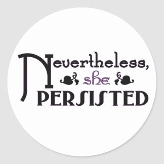 She Persisted Classic Round Sticker